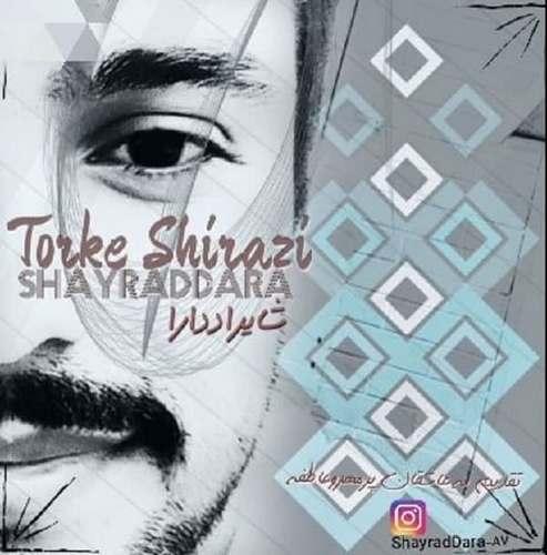دانلود موزیک جدید شایراددارا ترک شیرازی