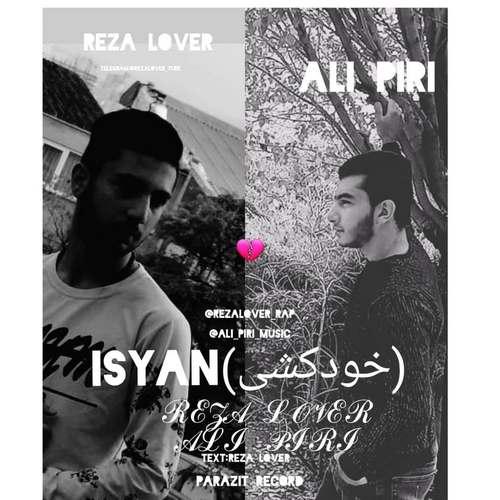 دانلود موزیک جدید رضا لاور و علی پیری خودکشی (Isyan) (کیفیت اصلی) متن آهنگ