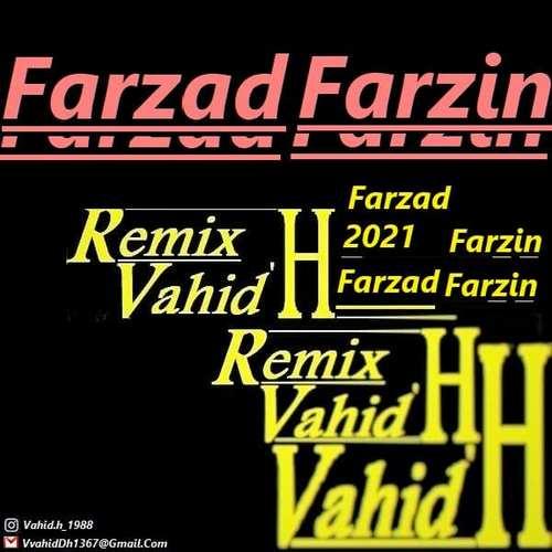 دانلود موزیک فرزاد فرزین Vahid.H (ریمیکس)