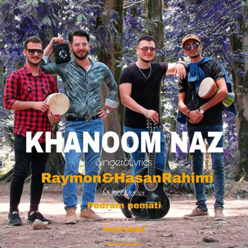 دانلود موزیک جدید رایمون و حسن رحیمی خانوم ناز